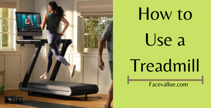 How to Use a Treadmill (Expert Guidelines)