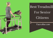 6 Best Treadmills For Senior Citizens[Ensure Extra Care & Safety]
