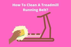Best Ways to Clean A Treadmill Running Belt