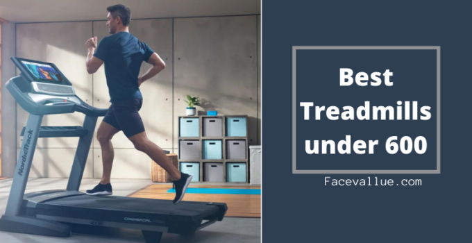 Best treadmills under 600 Reviews & Buying Guide 2021