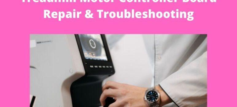 Treadmill Motor Controller Board Repair & Troubleshooting!